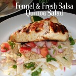Tequila Lime Chicken (or shrimp) with Fennel and Fresh Salsa Quinoa Salad