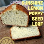 Sunshine Lemon Poppy Seed Loaf- Willing summer to come!