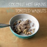 Coconut Hot Grains with Toasted Walnuts