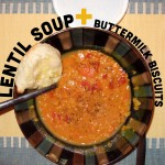 Buttermilk Biscuits + Lentil Soup with coconut milk and red lentils